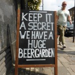 Keep it secret, we have a huge beer garden